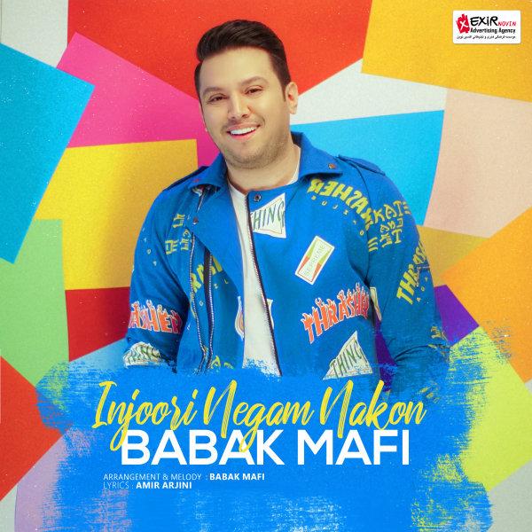 Babak Mafi - 'Injoori Negam Nakon'