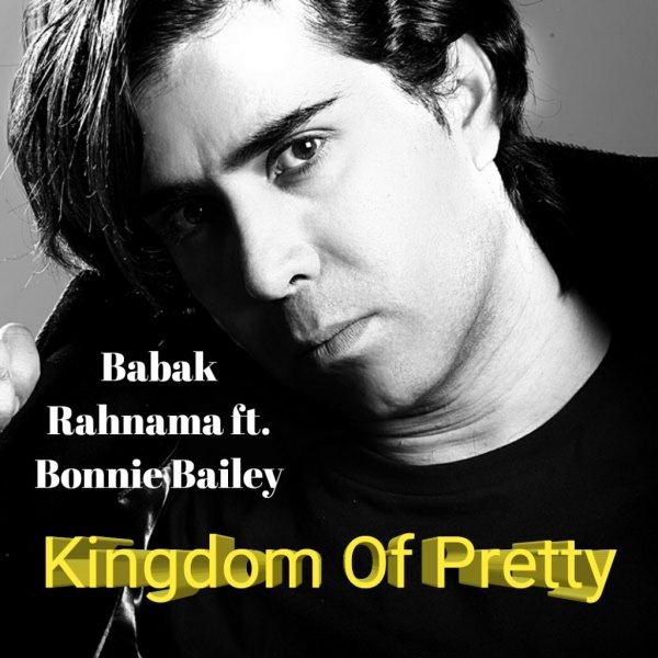 Babak Rahnama - 'Kingdom of Pretty (Ft Bonnie Bailey)'