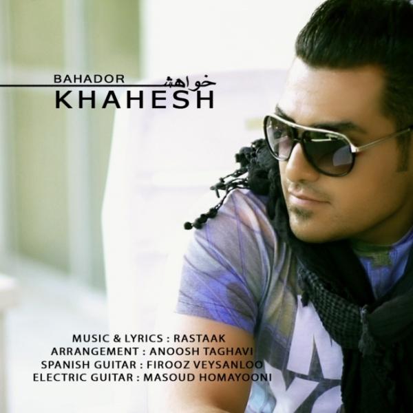 Bahador - 'Khahesh'