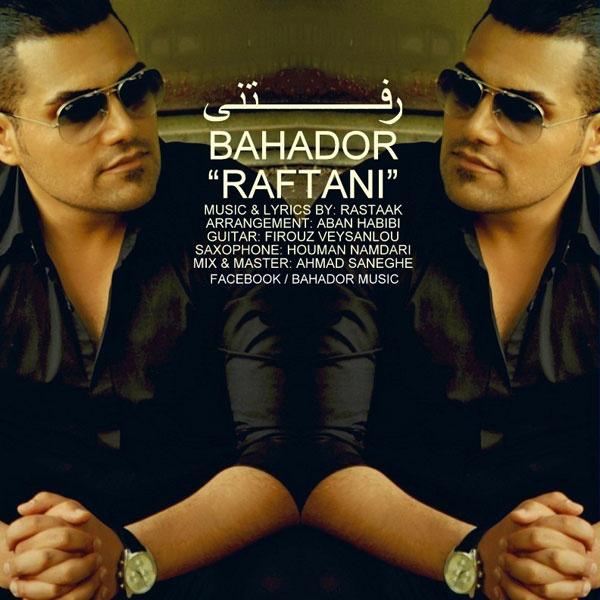 Bahador - Raftani