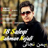 Bahman Nejati - '18 Salegi'