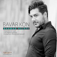 Bahman Nejati - 'Bavar Kon'