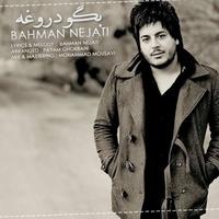 Bahman Nejati - 'Begoo Dorooghe'