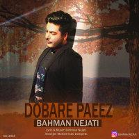 Bahman Nejati - 'Dobare Paeiz'