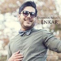 Bahman Nejati - 'Enkar'