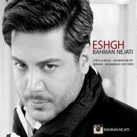 Bahman Nejati - 'Eshgh'
