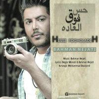 Bahman Nejati - 'Hesse Fogholadeh'