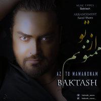 Baktash - 'Az To Mamnonam'