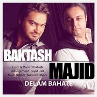 Baktash - 'Delam Bahate (Ft Majid)'