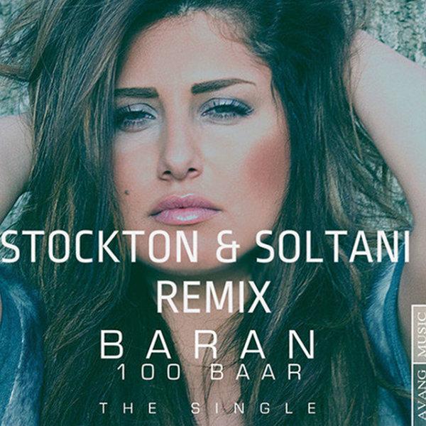 Baran - '100 Baar (Stockton & Soltani Remix)'
