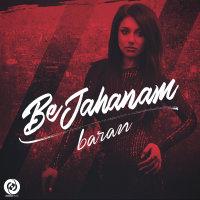 Baran - 'Be Jahanam'