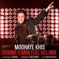 Behdad Tumba - 'Moohaye Khis (Ft Melanie)'