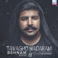 Behnam Bani - 'Tavagho Nadaram'