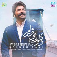 Behnam Bani - 'Vay Dele Bighararam'
