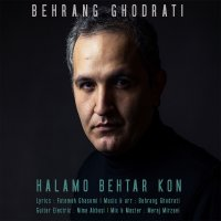 Behrang Ghodrati - 'Halamo Behtar Kon'