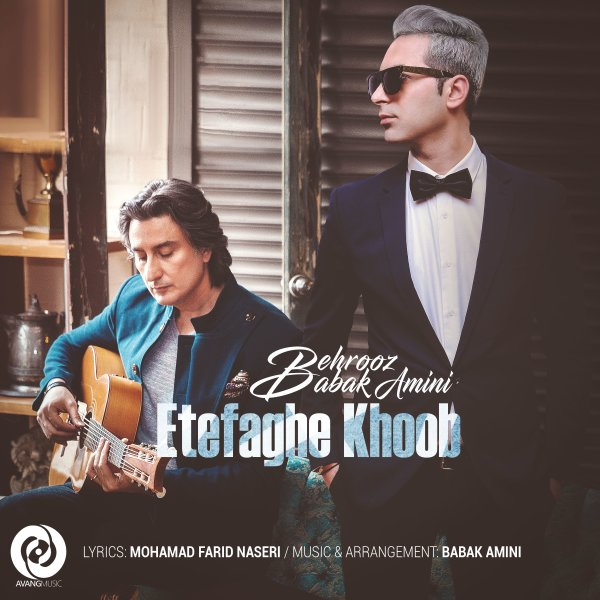 Behrooz Moghadam & Babak Amini - 'Etefaghe Khoob'