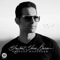 Behrooz Moghadam - 'Faghat Toro Daram'