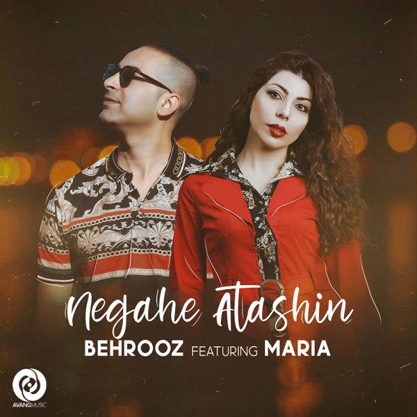 Behrooz Moghadam - 'Negahe Atashin (Ft Maria)'