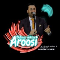 Behrooz Sektor - 'Aroosi'