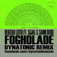 Behzad Leito & Sijal - 'Fogholade (Ft Sami Beigi) (Dynatonic Mashup)'