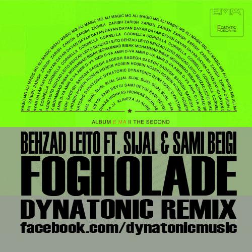 Behzad Leito & Sijal - Fogholade (Ft Sami Beigi) (Dynatonic Mashup)