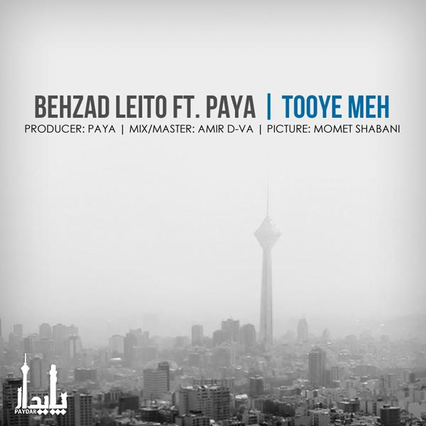 Behzad Leito - Touye Meh (Ft Paya)