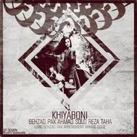 Behzad Pax & Ahmad Sol - 'Khiabuni (Ft Reza Taha)'