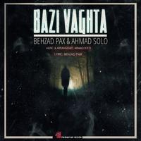 Behzad Pax & Ahmad Solo - 'Bazi Vaghta'