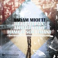 Behzad Pax & Ahmad Solo - 'Yadam Miofti (Ft Hamed Soleimani)'