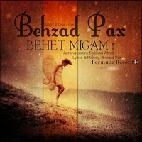 Behzad Pax - 'Behet Migam'