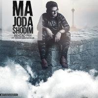 Behzad Pax - 'Ma Joda Shodim'