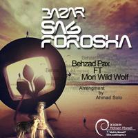 Behzad Pax & Mori Wild Wolft - 'Bazar Sag Forousha'