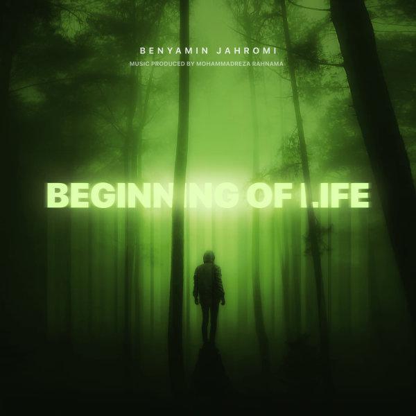Benyamin Jahromi - 'Beginning Of Life (Ft Mohammadreza Rahnama)'