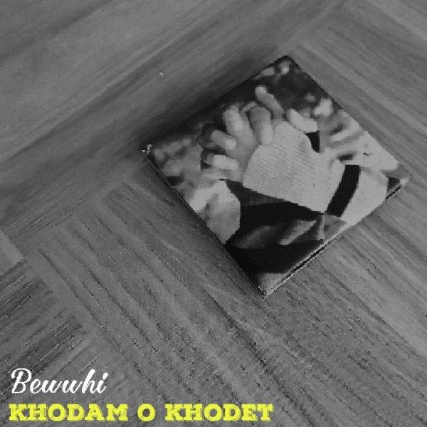 Bewwhi - 'Khodamo Khodet'