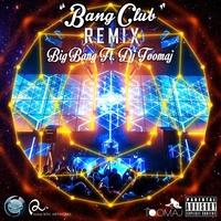 Big Bang - 'Bang Club (Ft Dj Toomaj)'