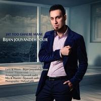 Bijan Jouyandeh - 'Jat Too Ghalbe Mane'