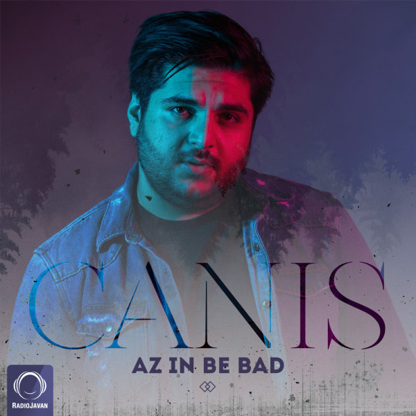 Canis - 'Az In Be Bad'