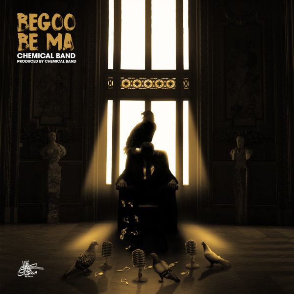 Chemical Band - 'Begoo Be Ma'