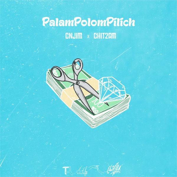 Cnjim & Chit2am - 'Palam Polom Pilich'