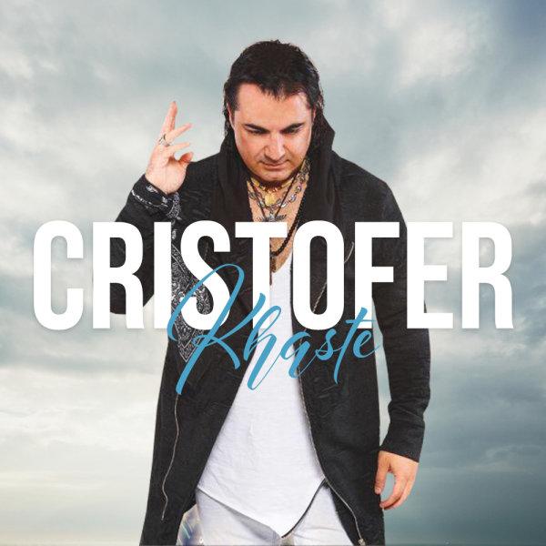 Cristofer - 'Khaste'