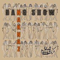Dang Show - 'Naknaz'
