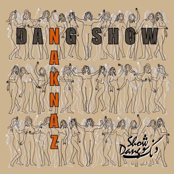 Dang Show - Naknaz