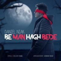 Daniel Niak - 'Be Man Hagh Bede'