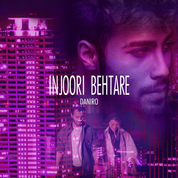 Daniro - 'Injoori Behtare'