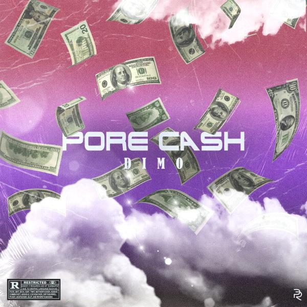 Dimo - 'Pore Cash'