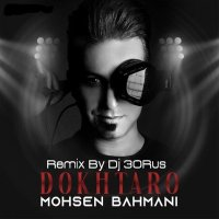 DJ 30Rus - 'Dokhtaro (Remix)'