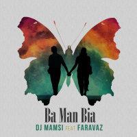 DJ Mamsi - 'Ba Man Bia (Ft Faravaz)'