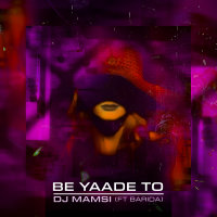DJ Mamsi - 'Be Yaade To (Ft Barida)'