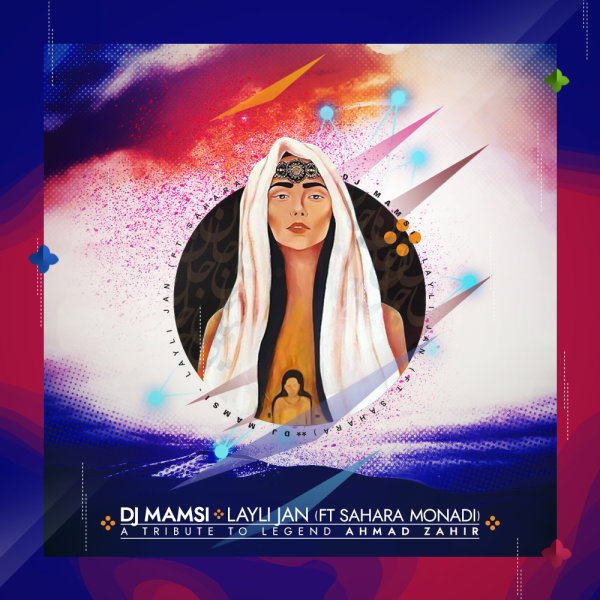 DJ Mamsi - 'Layli Jan (Ft Sahara Monadi)'