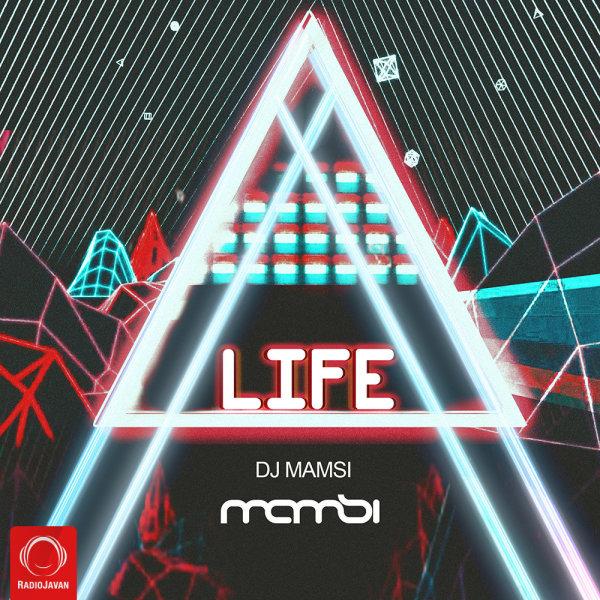 DJ Mamsi - 'Life'